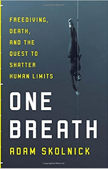 One Breath - Freediving, Death, and the Quest to Shatter Human Limits
