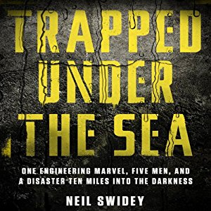 Trapped Under The Sea - Neil Swidey